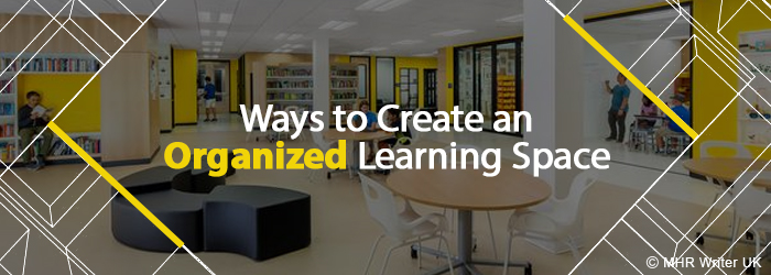 how to create organized learning space