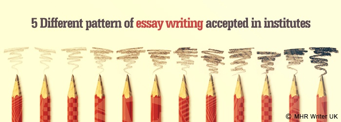Different Pattern of Essay Writing Accepted in Institutes