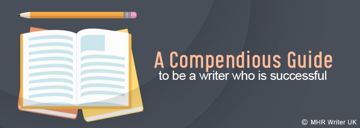 Compendious Guide to Be a Writer Who is Successful