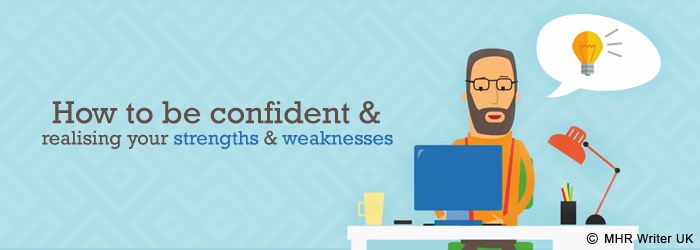 How to be More Confident and Realising Your Strength & Weakness