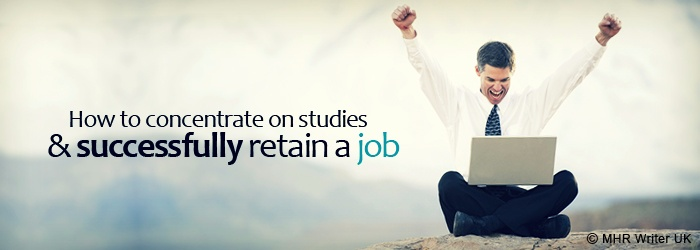 How to Concentrate on Studies & Successfully Retain a Job