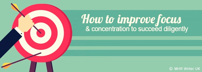 How to Improve Focus and Concentration to Succeed