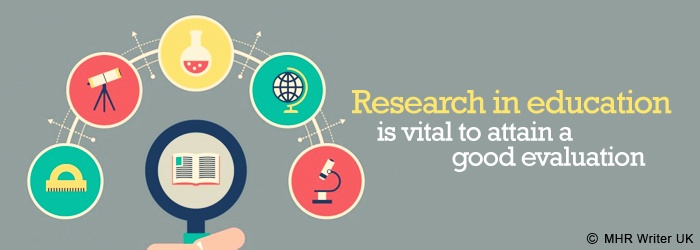 Research in Education is Vital to Attain a Good Evaluation