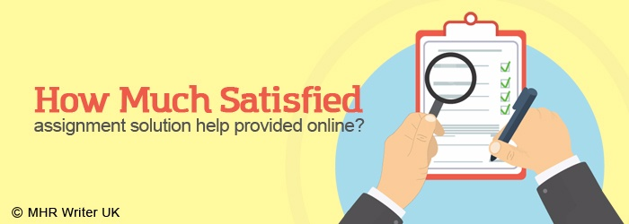 How Much Satisfied Assignment Solution Help Provided