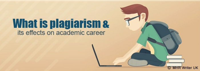 What is Plagiarism and its Effects on Academic Career