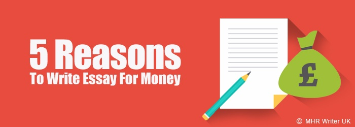Reasons to Write Essay for Money